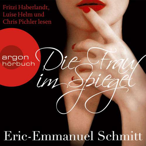 Hoerbuch Die Frau im Spiegel - Eric-Emmanuel Schmitt - Fritzi Haberlandt