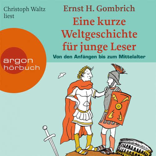 Hoerbuch Eine kurze Weltgeschichte für junge Leser, Von den Anfängen bis zum Mittelalter - Ernst H. Gombrich - Christoph Waltz
