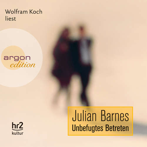Hoerbuch Unbefugtes Betreten - Julian Barnes - Wolfram Koch