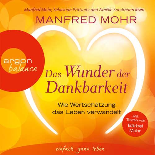 Hoerbuch Das Wunder der Dankbarkeit - Wie Wertschätzung das Leben verwandelt - Manfred Mohr - Manfred Mohr