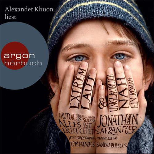 Hoerbuch Extrem laut und unglaublich nah - Jonathan Safran Foer - Alexander Khuon