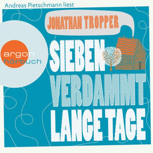Hoerbuch Sieben verdammt lange Tage - Jonathan Tropper - Andreas Pietschmann