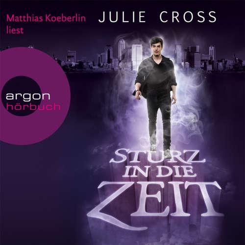 Hoerbuch Sturz in die Zeit - Julie Cross - Matthias Koeberlin