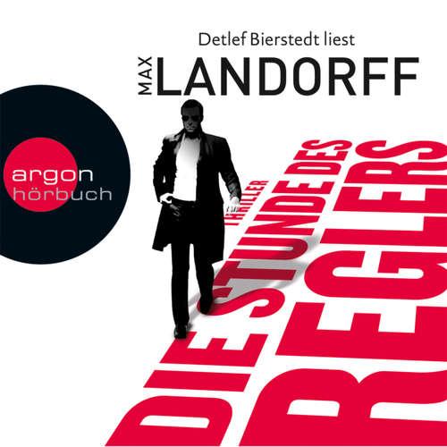 Hoerbuch Die Stunde des Reglers - Max Landorff - Detlef Bierstedt