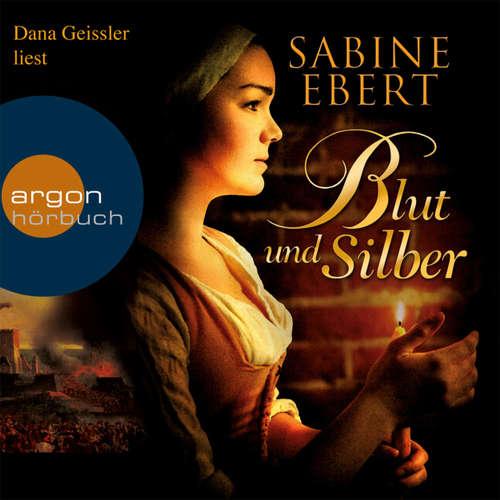 Hoerbuch Blut und Silber - Sabine Ebert - Dana Geissler
