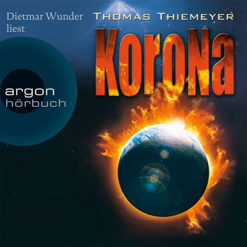 Hoerbuch Korona - Thomas Thiemeyer - Dietmar Wunder