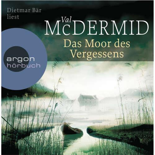 Hoerbuch Das Moor des Vergessens - Val McDermid - Dietmar Bär