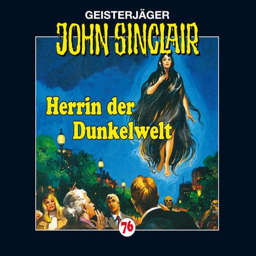 Hoerbuch John Sinclair, Folge 76: Herrin der Dunkelwelt - Jason Dark - Frank Glaubrecht