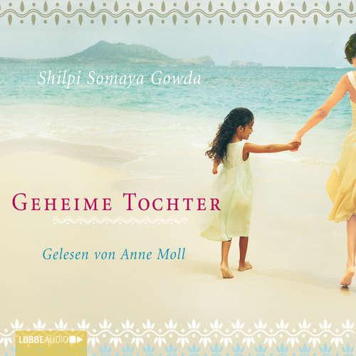 Hoerbuch Geheime Tochter - Shilpi Somaya Gowda - Anne Moll