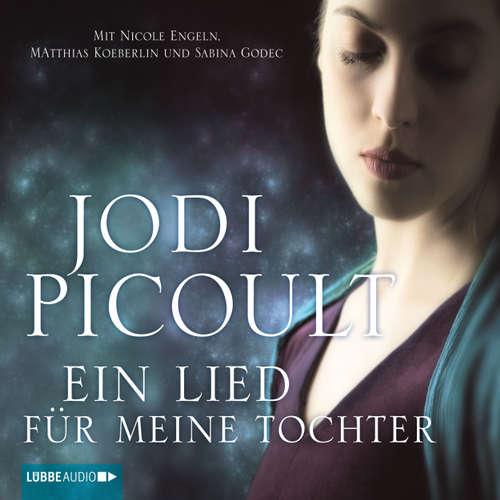 Hoerbuch Ein Lied für meine Tochter - Jodi Picoult - Nicole Engeln