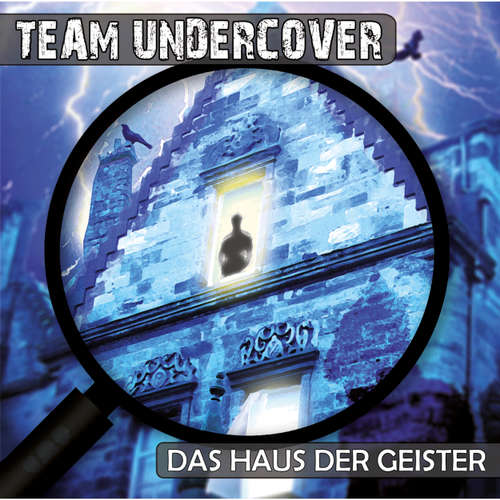Hoerbuch Team Undercover, Folge 3: Das Haus der Geister - Christoph Piasecki - Claudia Urbschat-Mingues