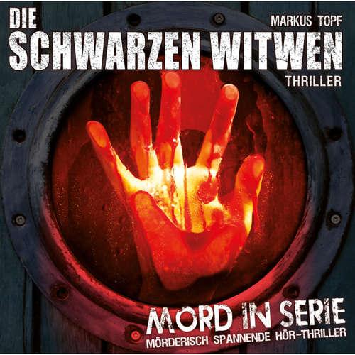 Hoerbuch Mord in Serie, Folge 3: Die schwarzen Witwen - Markus Topf - Ursela Monn