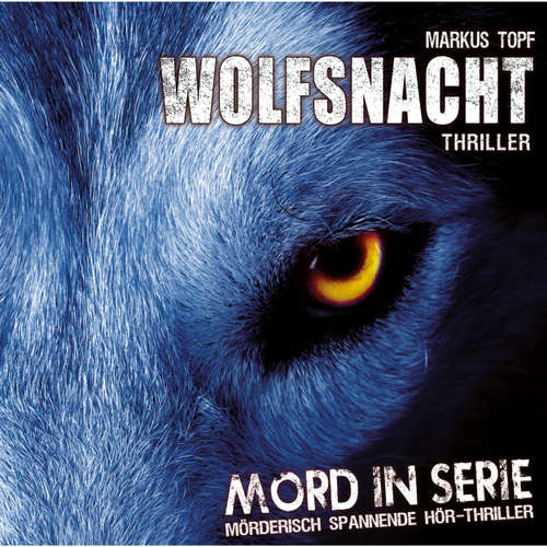 Mord in Serie, Folge 2: Wolfsnacht