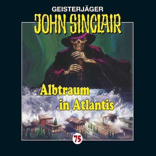 Hoerbuch John Sinclair, Folge 75: Albtraum in Atlantis - Jason Dark - Carsten Wilhelm