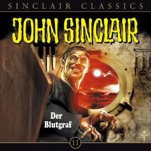 Hoerbuch John Sinclair - Classics, Folge 11: Der Blutgraf - Jason Dark - Dietmar Wunder