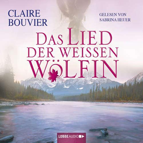 Hoerbuch Das Lied der weissen Wölfin - Claire Bouvier - Sabrina Heuer