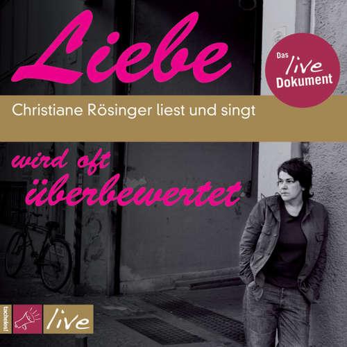 Hoerbuch Liebe wird oft überbewertet - Christiane Rösinger - Christiane Rösinger