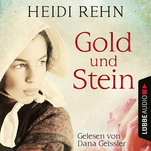 Hoerbuch Gold und Stein - Heidi Rehn - Dana Geissler