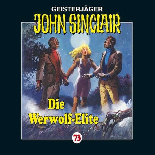Hoerbuch John Sinclair, Folge 73: Die Werwolf-Elite - Jason Dark - Carsten Wilhelm
