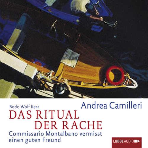 Hoerbuch Das Ritual der Rache  - Commissario Montalbano vermisst einen guten Freund - Andrea Camilleri - Bodo Wolf