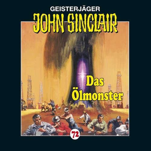 Hoerbuch John Sinclair, Folge 72: Das Ölmonster - Jason Dark - Carsten Wilhelm