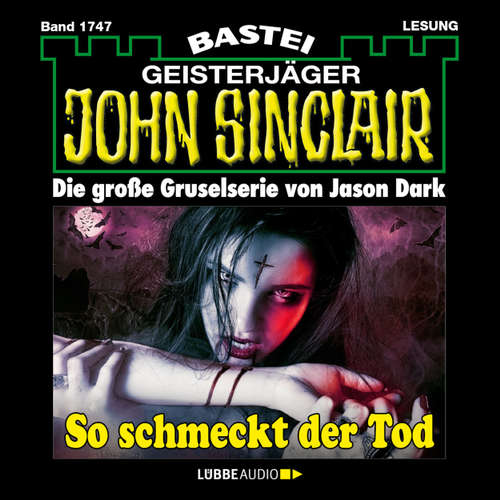 Hoerbuch John Sinclair, Band 1747: So schmeckt der Tod - Jason Dark - Carsten Wilhelm
