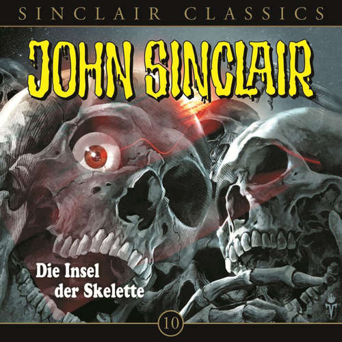 Hoerbuch John Sinclair - Classics, Folge 10: Die Insel der Skelette - Jason Dark - Dietmar Wunder