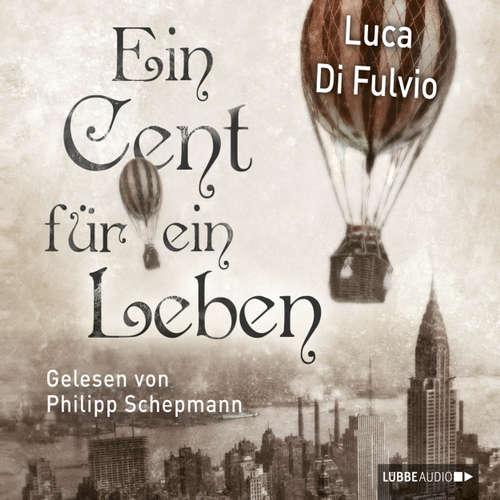 Hoerbuch Ein Cent für ein Leben - Luca Di Fulvio - Philipp Schepmann