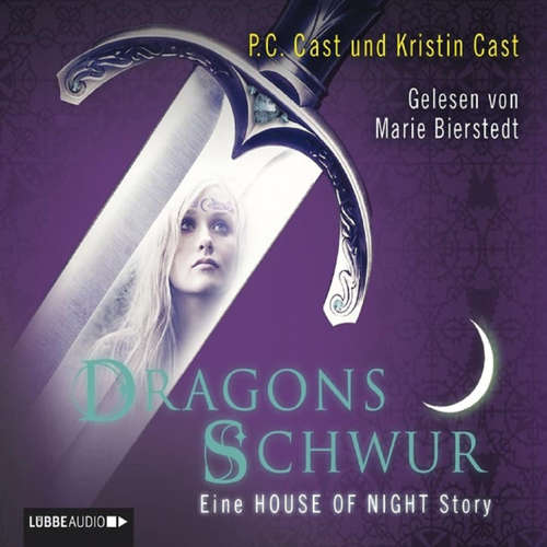 Hoerbuch Dragons Schwur - Eine HOUSE OF NIGHT Story - P.C. Cast - Marie Bierstedt
