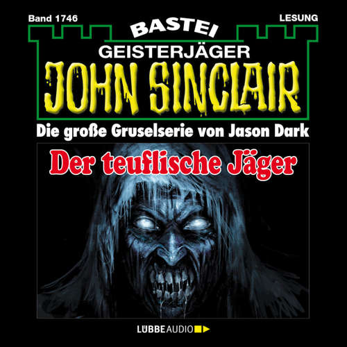 Hoerbuch John Sinclair, Band 1746: Der teuflische Jäger - Jason Dark - Carsten Wilhelm