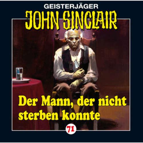 Hoerbuch John Sinclair, Folge 71: Der Mann, der nicht sterben konnte - Jason Dark - Carsten Wilhelm