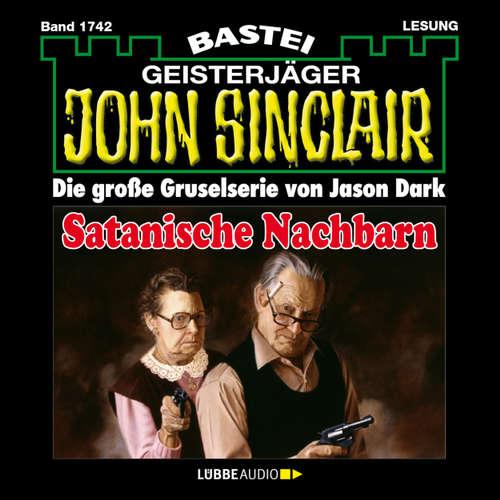 Hoerbuch John Sinclair, Band 1742: Satanische Nachbarn - Jason Dark - Carsten Wilhelm