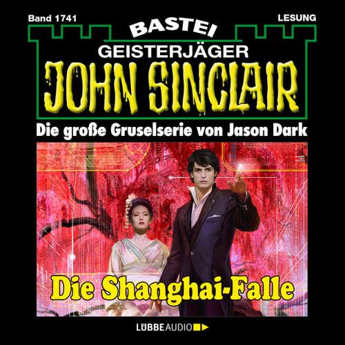 Hoerbuch John Sinclair, Band 1741: Die Shanghai-Falle - Jason Dark - Carsten Wilhelm