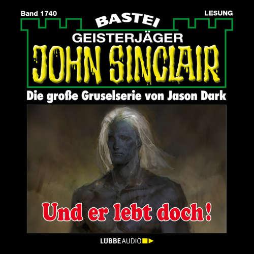 Hoerbuch John Sinclair, Band 1740: Und er lebt doch! - Jason Dark - Carsten Wilhelm