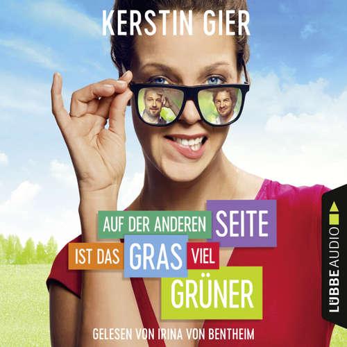 Hoerbuch Auf der anderen Seite ist das Gras viel grüner - Kerstin Gier - Irina von Bentheim