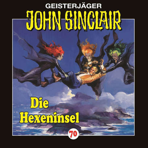 Hoerbuch John Sinclair, Folge 70: Die Hexeninsel - Jason Dark - Carsten Wilhelm