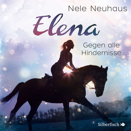 Elena - Ein Leben für Pferde, Folge 1: Gegen alle Hindernisse