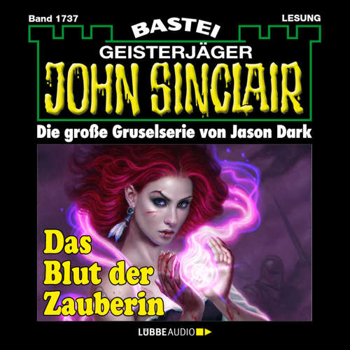 Hoerbuch John Sinclair, Band 1737: Das Blut der Zauberin (1. Teil) - Jason Dark - Carsten Wilhelm