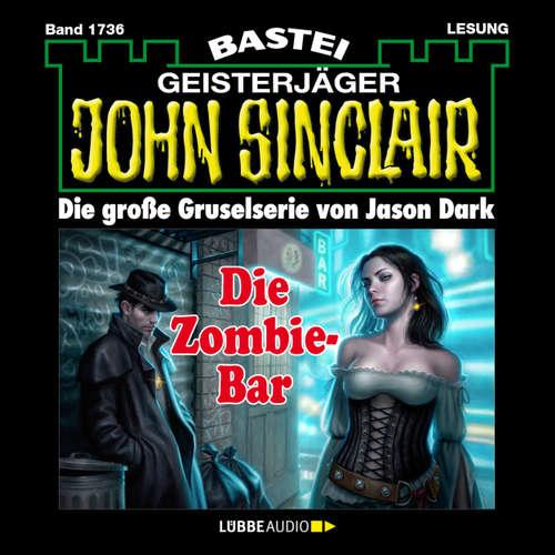 Hoerbuch John Sinclair, Band 1736: Die Zombie-Bar - Jason Dark - Carsten Wilhelm