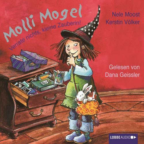 Hoerbuch Molli Mogel, Verrate nichts, kleine Zauberin! - Nele Moost - Dana Geissler