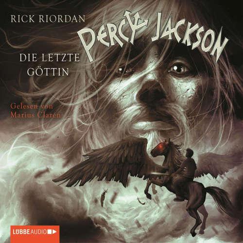 Hoerbuch Percy Jackson, Teil 5: Die letzte Göttin - Rick Riordan - Marius Clarén