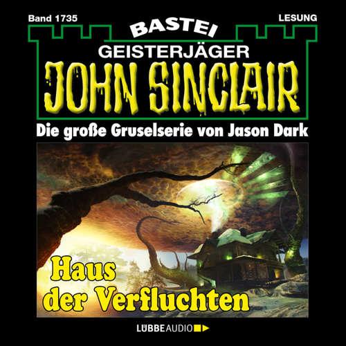 Hoerbuch John Sinclair, Band 1735: Haus der Verfluchten - Jason Dark - Carsten Wilhelm