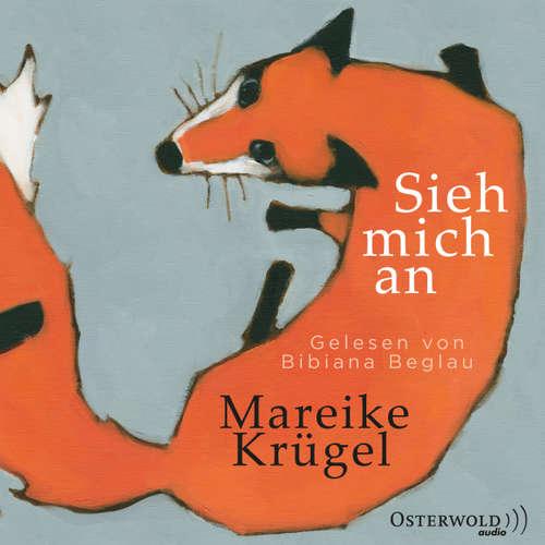 Hoerbuch Sieh mich an - Mareike Krügel - Bibiana Beglau