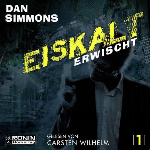 Hoerbuch Eiskalt erwischt - Joe Kurtz 1 - Dan Simmons - Carsten Wilhelm
