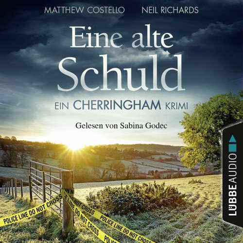 Hoerbuch Eine alte Schuld - Ein Cherringham-Krimi - Die Cherringham Romane 2 - Matthew Costello - Sabina Godec