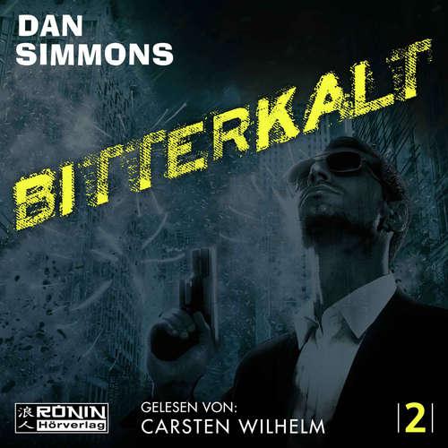 Hoerbuch Bitterkalt - Joe Kurtz 2 - Dan Simmons - Carsten Wilhelm