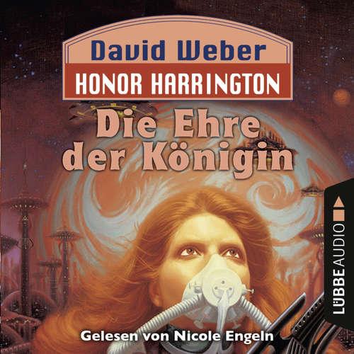 Hoerbuch Die Ehre der Königin - Honor Harrington, Teil 2 - David Weber - Nicole Engeln