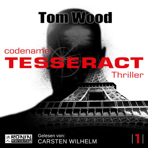 Hoerbuch Codename: Tesseract - Tesseract 1 - Tom Wood - Carsten Wilhelm