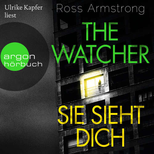 Hoerbuch The Watcher - Sie sieht dich - Ross Armstrong - Ulrike Kapfer