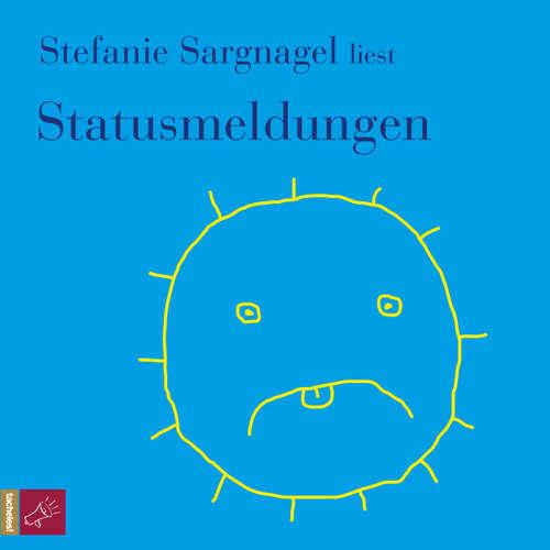 Hoerbuch Statusmeldungen - Stefanie Sargnagel - Stefanie Sargnagel